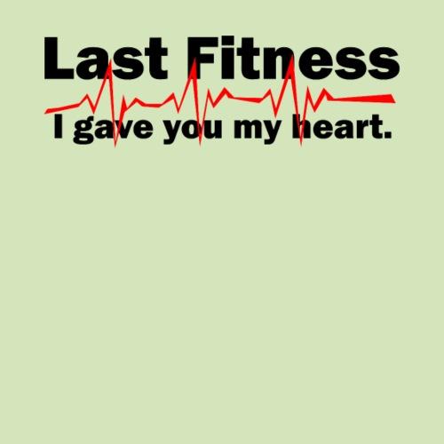 Last Fitness I gave you my heart! - Männer Premium T-Shirt