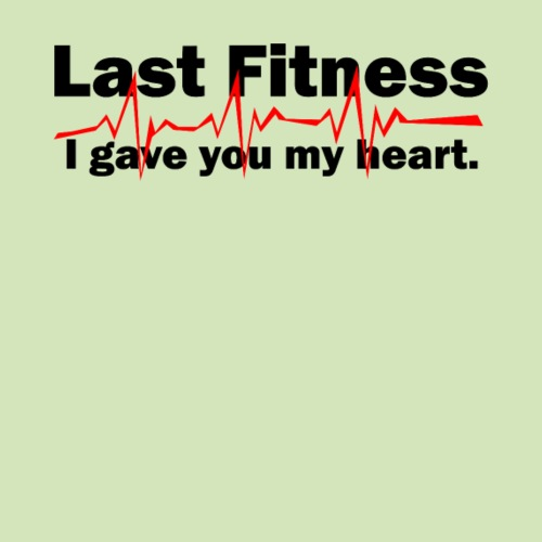 Last Fitness I gave you my heart! - Männer Premium T-Shirt