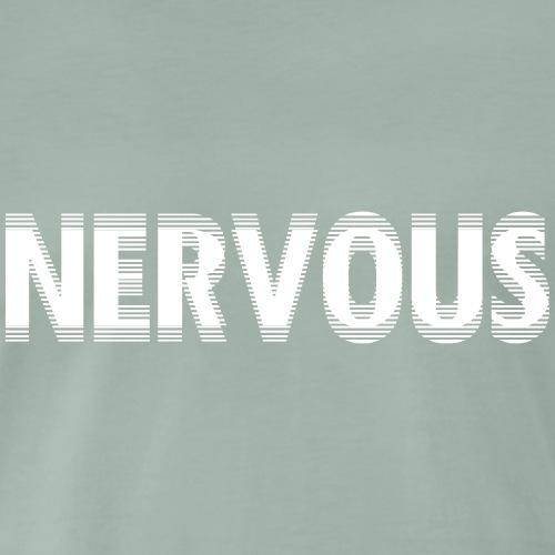 nervous - Männer Premium T-Shirt