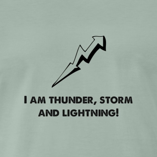 I am Thunder, Storm And Lightning. - Männer Premium T-Shirt
