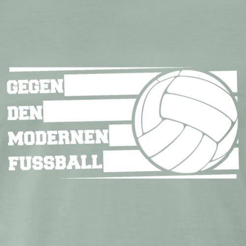 Gegen den modernen Fussball - Männer Premium T-Shirt