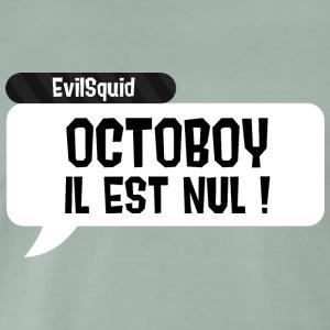 Octoboy il est nul - T-shirt Premium Homme
