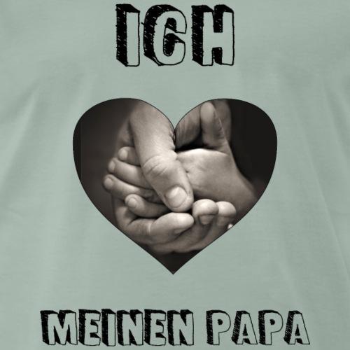 ICH LIEBE MEINEN PAPA! - Männer Premium T-Shirt