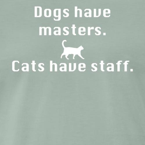 Cats have staff - Men's Premium T-Shirt