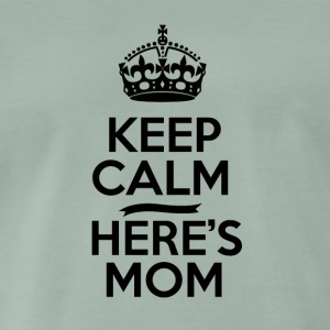 Keep Calm Heres Mom - Mum Power - Männer Premium T-Shirt