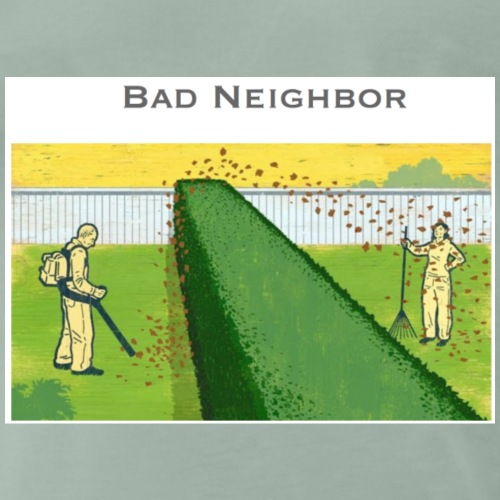 Bad Neighbor - Männer Premium T-Shirt