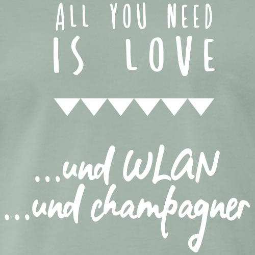 All you need is love und Wlan und Champagner - Männer Premium T-Shirt