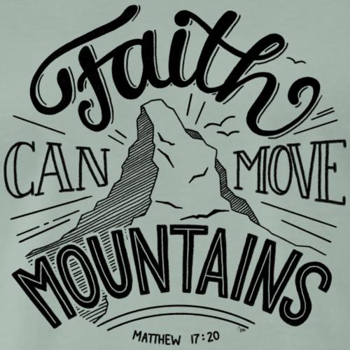 faith can move mountains - Männer Premium T-Shirt