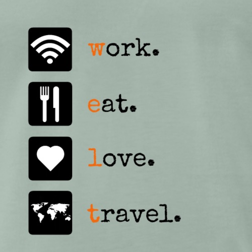 work eat love travel [WELT] für digitale Nomaden - Männer Premium T-Shirt