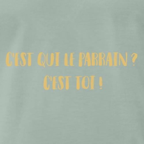 C'est qui le parrain ? c'est toi ! - T-shirt Premium Homme