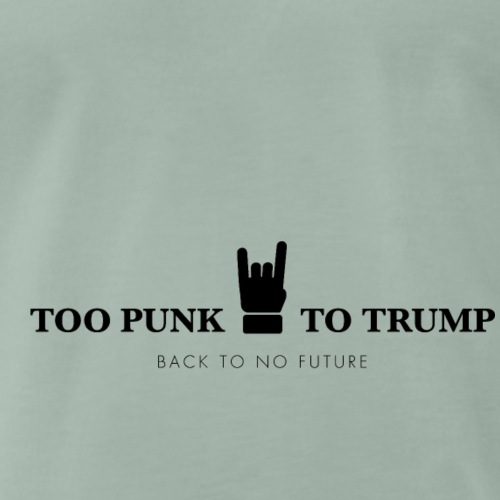 TOO PUNK TO TRUMP --- BACK TO NO FUTURE - T-shirt Premium Homme