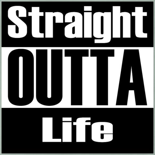 Straight OUTTA Life - Männer Premium T-Shirt