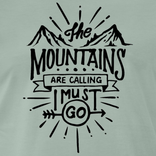 the mountains are calling I must go - Männer Premium T-Shirt