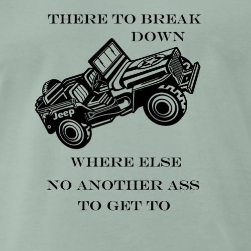 dort liegen bleiben wo sonst kein anderer/Jeep - Männer Premium T-Shirt