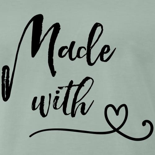 Made with heart - Männer Premium T-Shirt