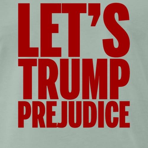 Let's Trump Prejudice- Red Text - Men's Premium T-Shirt