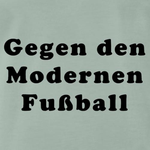 Gegen den modernen Fußball - Männer Premium T-Shirt