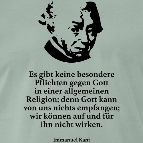 Kant: Es gibt keine besondere Pflichten gegen Got - Männer Premium T-Shirt