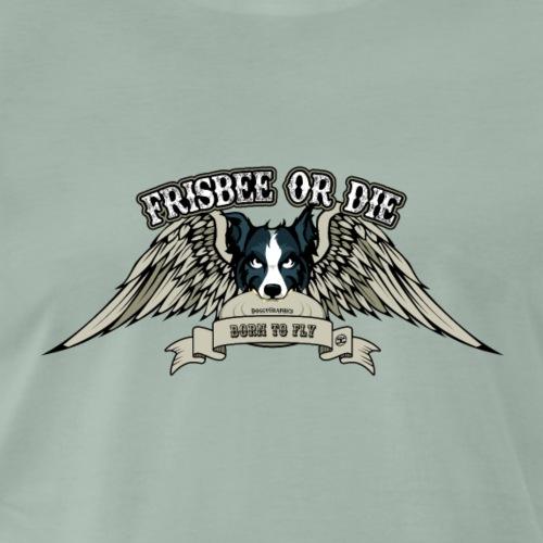 Frisbee or Die - Men's Premium T-Shirt