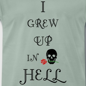 Jeg GREW UP I HELL biker skull tatovering t shirt - Herre premium T-shirt