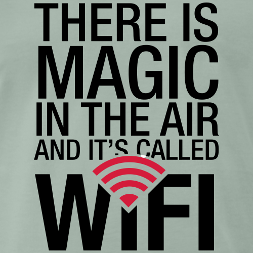 There is MAGIC in the air and it's called WIFI - T-shirt Premium Homme