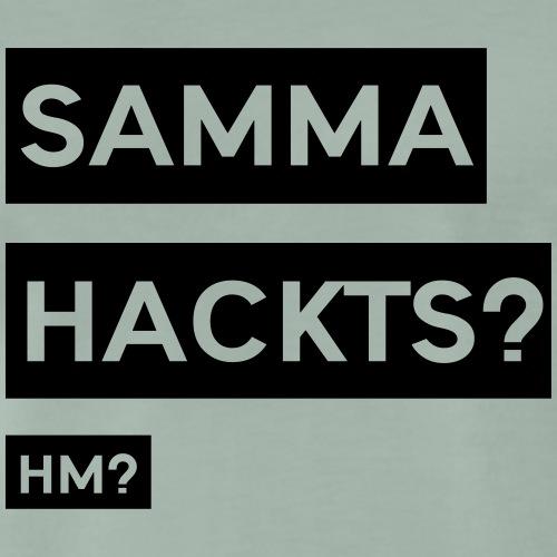 Samma Hackts ft1 (Spruch) - Männer Premium T-Shirt