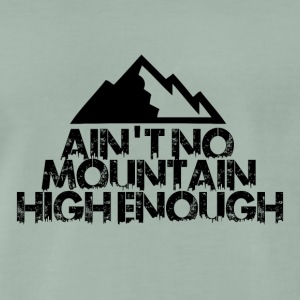 AINT NO MOUNTAIN HIGH NOK FOR boarder - Premium T-skjorte for menn