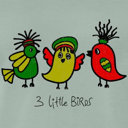 3 LITTLE BIRDS - Männer Premium T-Shirt