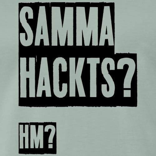 Samma Hackts (Spruch) - Männer Premium T-Shirt