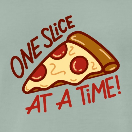 Pizza - One Slice A At Time - Maglietta Premium da uomo