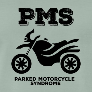 Biker / motorcycle: PMS - Parked Motorcycle Syndrome - Men's Premium T-Shirt