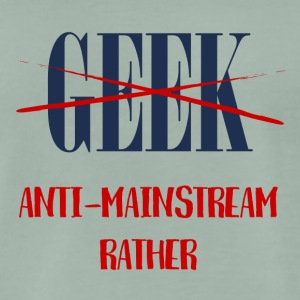 Geek: Anti-Mainstream Snarare - Premium-T-shirt herr