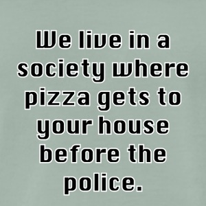 Pizza before the police ... - Men's Premium T-Shirt
