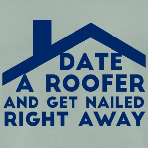 Roofers: Date A Roofer And Get Nailed Right - Men's Premium T-Shirt