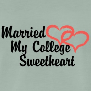 Just Married My College Sweetheart - Men's Premium T-Shirt