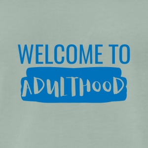 18th Birthday: Welcome to Adulthood - Men's Premium T-Shirt
