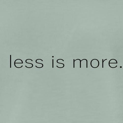 less is more: schwarze, horizontale Schrift - Männer Premium T-Shirt