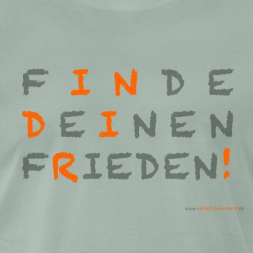 Finde Deinen Frieden - Männer Premium T-Shirt