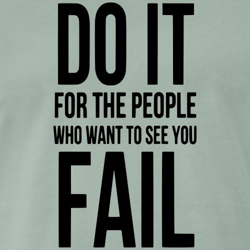 Do it for the people geschenk motivation - Männer Premium T-Shirt