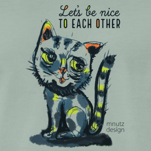 Katze - Let's be nice to each other - Männer Premium T-Shirt