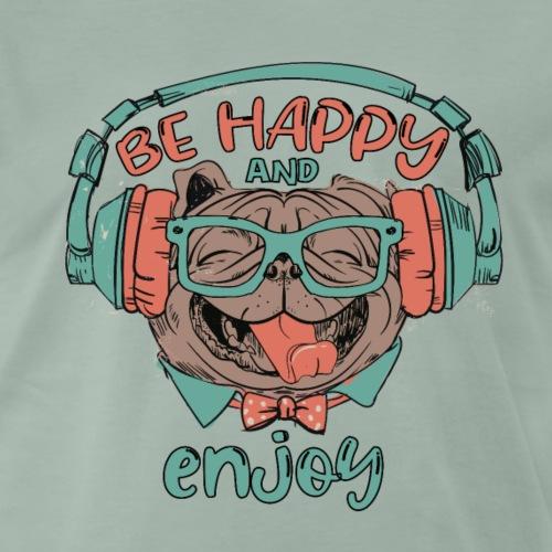 Be happy Mops and enjoy / Genießer Hunde Leben - Männer Premium T-Shirt