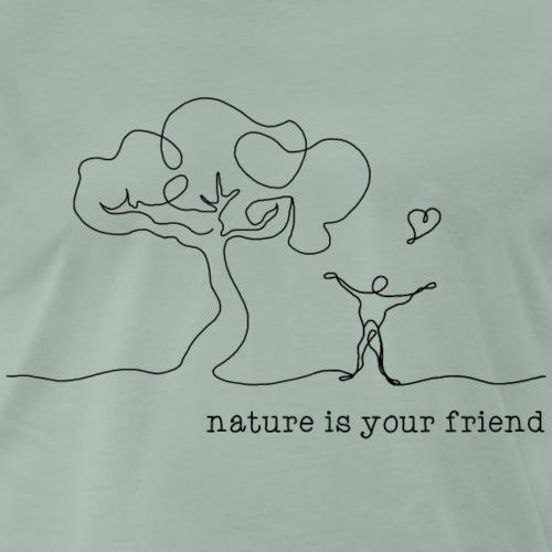 nature is your friend - Männer Premium T-Shirt