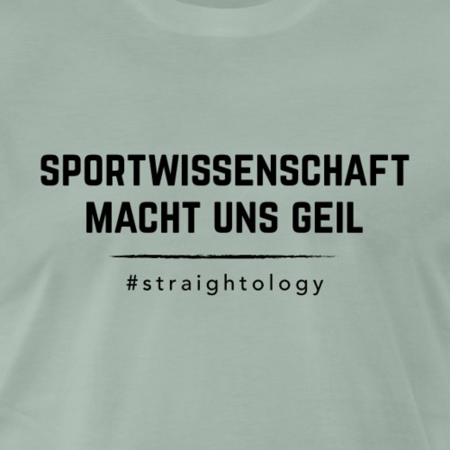 sportwissenschaft geil - Männer Premium T-Shirt