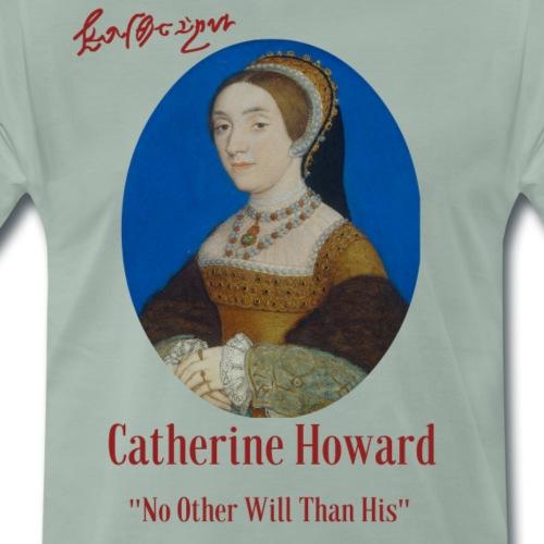 Catherine Howard - Männer Premium T-Shirt