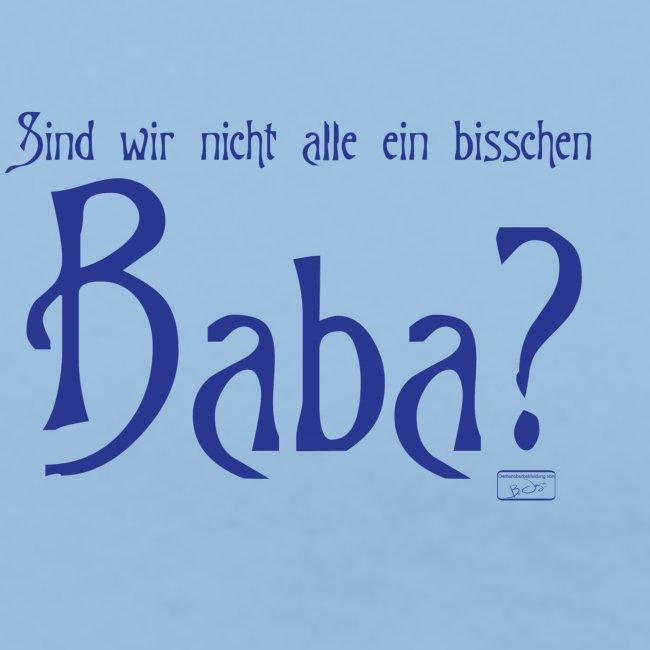 Sind wir nicht alle ein bisschen Baba
