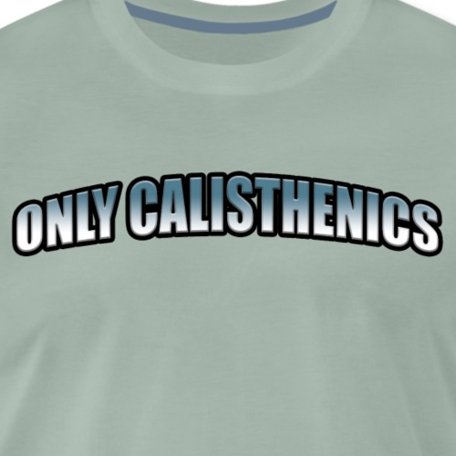 ONLY CALISTHENICS - Camiseta premium hombre