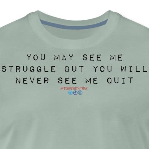 Never quit - Camiseta premium hombre