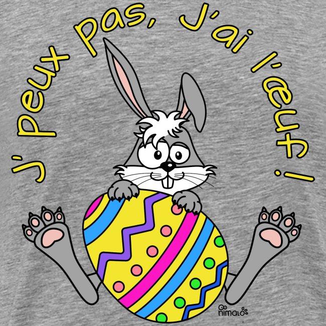 Lapin de Pâques, Je peux pas, j'ai l'œuf!