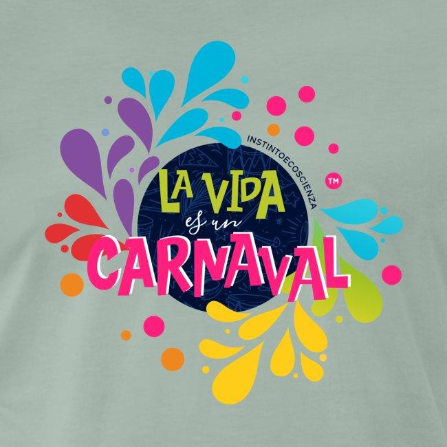 La vida es un Carnaval™