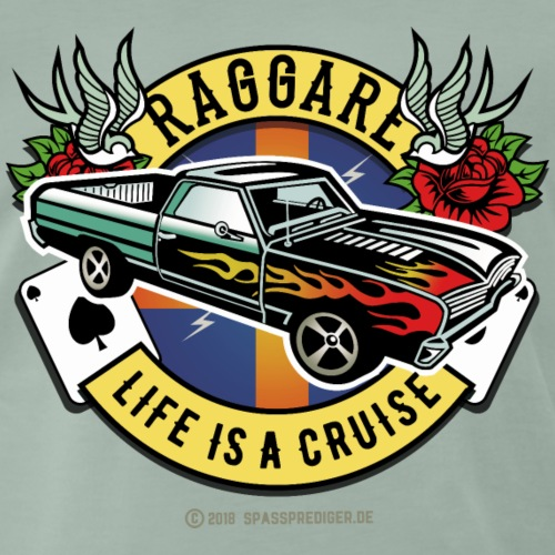 Raggare T Shirt Design Life Is A Cruise - Männer Premium T-Shirt